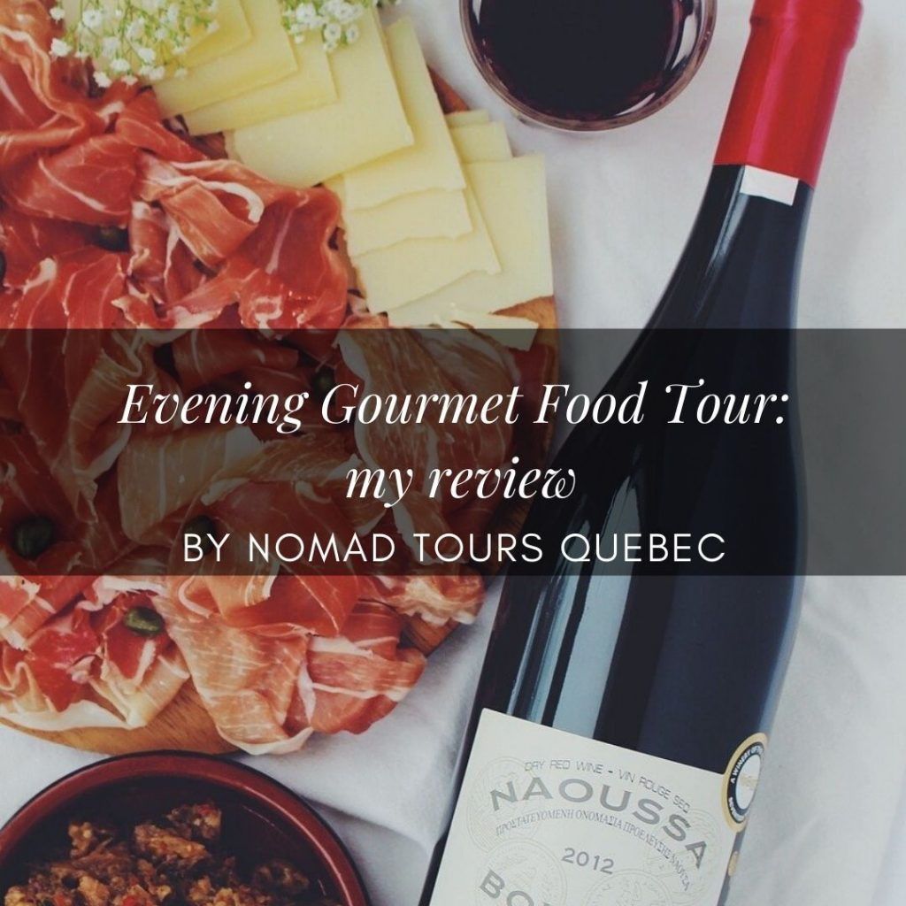 Evening Gourmet Tour in Quebec City: my review