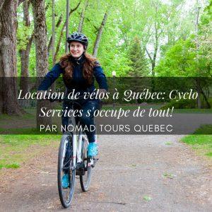Location de vélos à Québec: Cyclo Services s'occupe de tout!